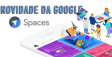 "Nova Rede Social ""Spaces"" da Google?"