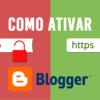 Como ativar HTTPS para Blogs no Blogger (certificado SSL)