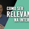 Como ser RELEVANTE na Internet com Blog, Canal no Youtube e Redes Sociais?